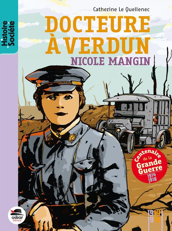 Docteure à Verdun – Nicole Mangin de Catherine Le Quellenec (2014)